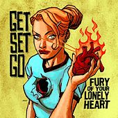 Fury Of Your Lonely Heart by Get Set Go