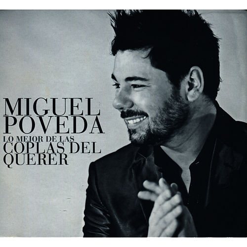 Lo Mejor de las Coplas del Querer by Miguel Poveda