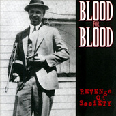 Revenge On Society by Blood for Blood