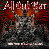 Into The Killing Fields by All Out War