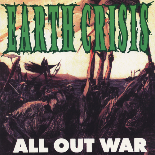 All Out War by Earth Crisis