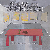 Songs for Communion by Various Artists