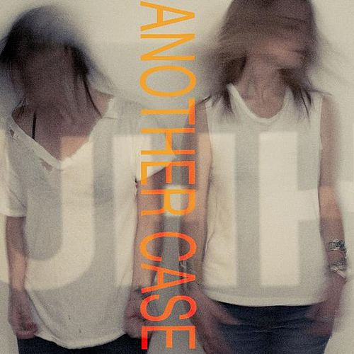 Another Case - Single by Uh Huh Her