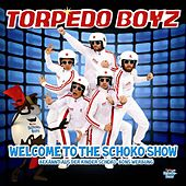 Welcome To The Schoko Show by Torpedo Boyz