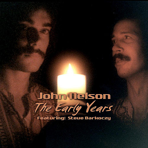 The Early Years (feat. Steve Barkoczy) by John Nelson
