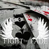House Of Cards - Single by Fight The Fade