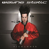 Pighammer by Wayne Static