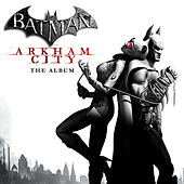Batman: Arkham City - The Album by Various Artists