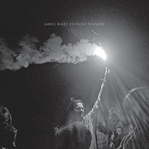 Enough Thunder by James Blake