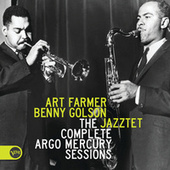 The Complete Argo Mercury Sessions by The Art Farmer-Benny Golson Jazztet