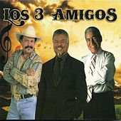 Los Tres Amigos by Various Artists