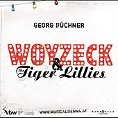 Woyzeck & The Tiger Lillies by The Tiger Lillies