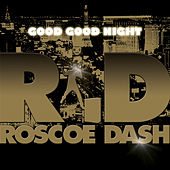 Good Good Night by Roscoe Dash