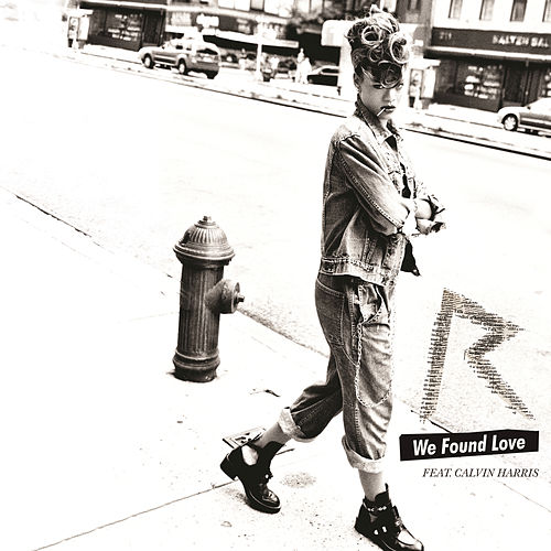 We Found Love by Rihanna