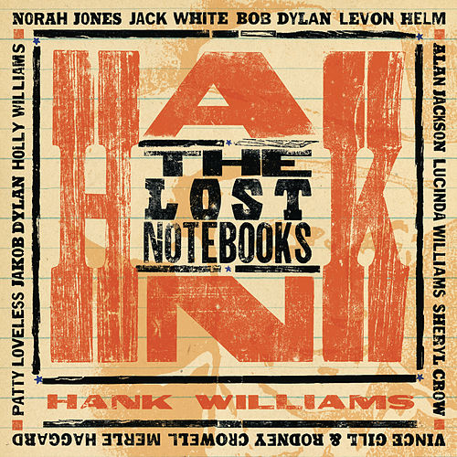 The Lost Notebooks of Hank Williams by Various Artists