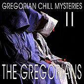 Gregorian Chill Mysteries II by The Gregorians