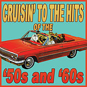 Cruisin' To The Hits Of The '50s & '60s by Various Artists
