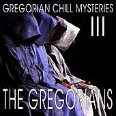 Gregorian Chill Mysteries III by The Gregorians