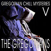 Gregorian Chill Mysteries V by The Gregorians