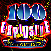 100 Explosive Workout Hits! by Cardio Workout Crew
