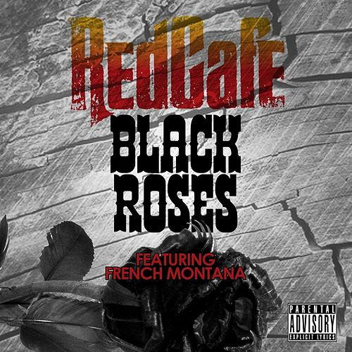 Black Roses by Red Cafe
