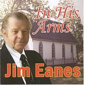 In His Arms by Jim Eanes