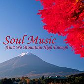 Soul Music - Ain't No Mountain High Enough - Body And Soul by Soul Music