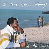 I Love You . . . Always by Aaron Eddy