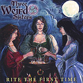 Rite the First Time by Three Weird Sisters