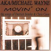 Movin' On by Michael Wayne