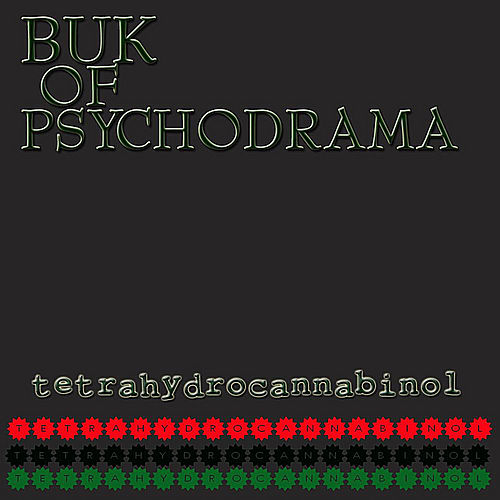 Tetrahydrocannabinol by Buk Of Psychodrama