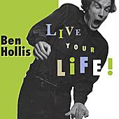 Live Your Life by Ben Hollis