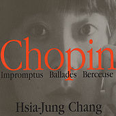 Chopin Impromptus Ballades Berceuse by Hsia-Jung Chang