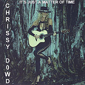 It's Just A Matter Of Time by Chrissy Dowd