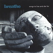 Songs To Live And Die For by Breathe