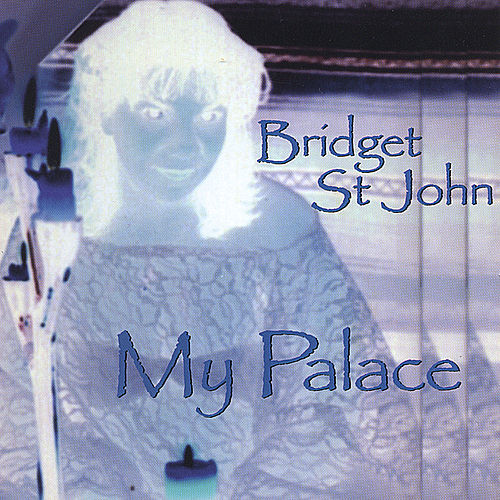 My Palace by Bridget St. John