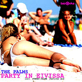 Party In Eivissa by Palms