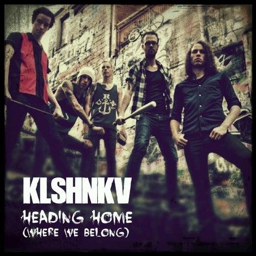 Heading Home (Where We Belong) - Single by Kalashnikov