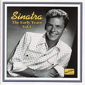 Sinatra, Frank: The Early Years, Vol.  1 (1940-1942) by Various Artists
