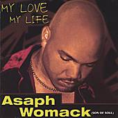 My Love ,my Life by Asaph Womack