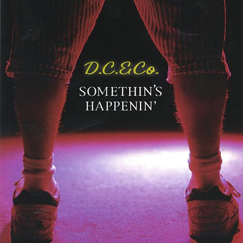 Somethin's Happenin' by D.C. & Co.