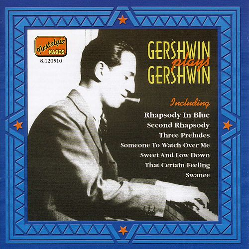 Gershwin, George: Gershwin Plays Gershwin (1919-1931) by Various Artists