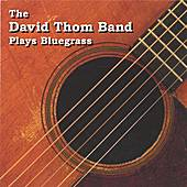 Plays Bluegrass by The David Thom Band