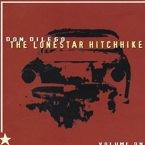 The Lonestar Hitchhiker by Don DiLego