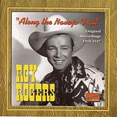 Rogers, Roy: Along the Navajo Trail (1945-1947) by Various Artists