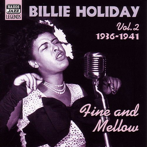 Holiday, Billie: Fine and Mellow (1936-1941) by Billie Holiday