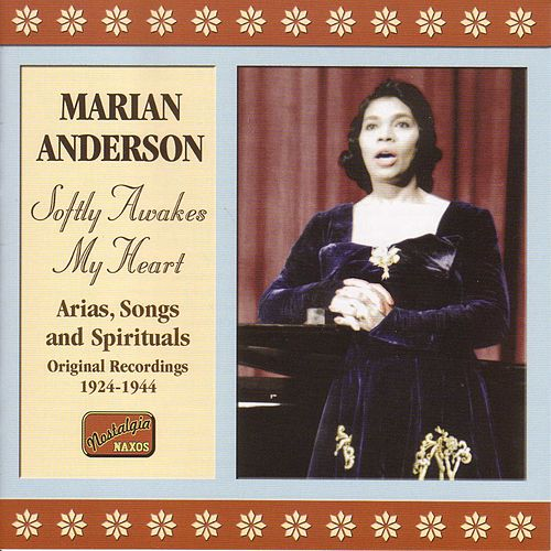 Anderson, Marian: Softly Awakes My Heart (1924-1944) by Marian Anderson