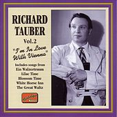 Tauber, Richard: I'M in Love With Vienna (1926-1941) by Richard Tauber