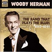 Herman, Woody: the Band That Plays the Blues (1937-1941) by Various Artists