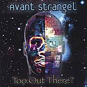Too out there? by Avant Strangel